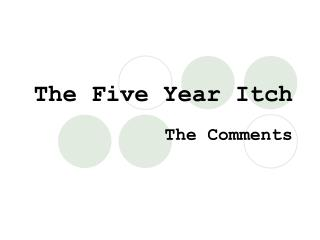 The Five Year Itch