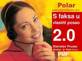 S faksa u vlastiti posao 2.0 Stanislav Prusac direktor  @  Polar d.o.o