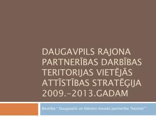 """Biedrība """" Daugavpils un Ilūkstes novadu partnerība """"Kaimiņi"""""""""""