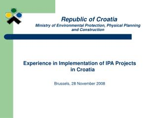 Republic of Croatia Ministry of Environmental Protection, Physical Planning  and Construction
