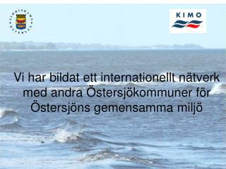 Vi har bildat ett internationellt nätverk med andra Östersjökommuner för