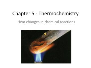 Chapter 5 -  Thermochemistry