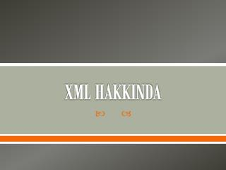 XML HAKKINDA