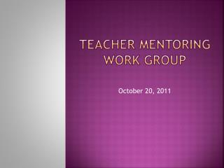 TEACHER MENTORING WORK GROUP