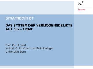 STRAFRECHT BT   DAS SYSTEM DER VERM GENSDELIKTE ART. 137 - 172ter