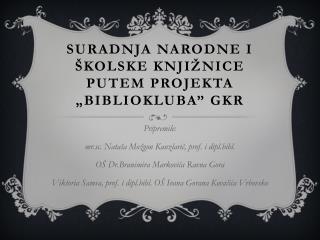 """Suradnja narodne i školske knjižnice putem projekta """"Bibliokluba""""  GKR"""