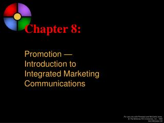 Chapter 8: Promotion — Introduction to  Integrated Marketing  Communications