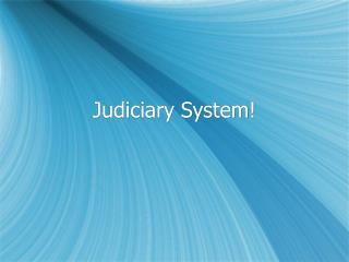 Judiciary System!