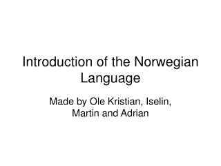 Introduction  of the Norwegian Language