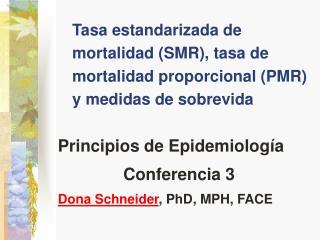 Tasa estandarizada de mortalidad SMR, tasa de mortalidad proporcional PMR y medidas de sobrevida