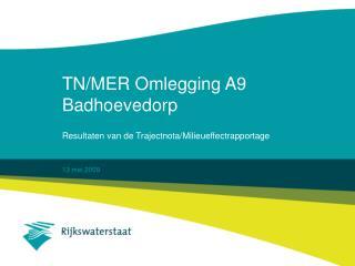 TN/MER Omlegging A9 Badhoevedorp