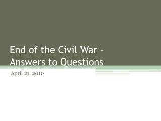 End of the Civil War    Answers to Questions