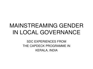 MAINSTREAMING GENDER IN LOCAL GOVERNANCE