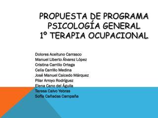 PROPUESTA DE PROGRAMA PSICOLOGÍA GENERAL 1º TERAPIA OCUPACIONAL
