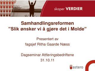 """Samhandlingsreformen """"Slik ønsker vi å gjøre det i Molde"""""""
