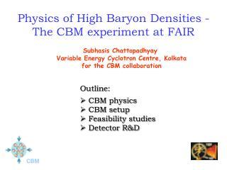 Physics of High Baryon Densities -  The CBM experiment at FAIR