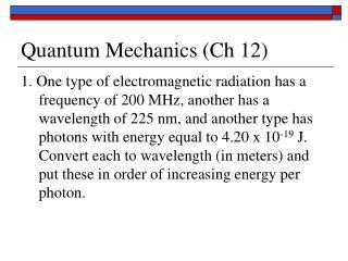Quantum Mechanics (Ch 12)