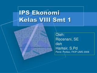 IPS Ekonomi  Kelas VIII Smt 1