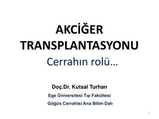 AKCİĞER TRANSPLANTASYONU Cerrahın rolü…