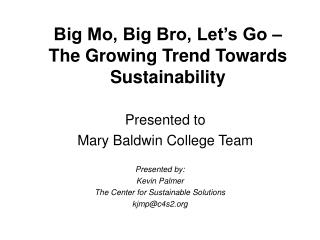 Big Mo, Big Bro, Let's Go –  The Growing Trend Towards Sustainability