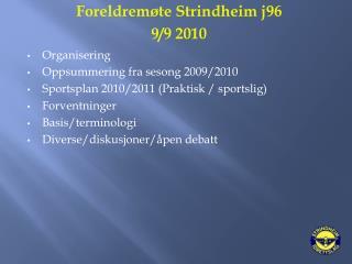 Organisering Oppsummering fra sesong 2009/2010 Sportsplan 2010/2011 (Praktisk / sportslig)