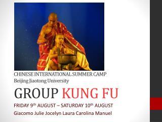 CHINESE INTERNATIONAL SUMMER CAMP Beijing  Jiaotong  University  GROUP  KUNG FU