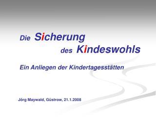 Die   S i cherung      des   K i ndeswohls Ein Anliegen der Kindertagesstätten