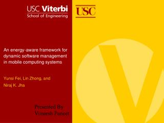 An energy-aware framework for dynamic software management in mobile computing systems