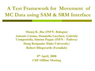 A Test Framework for  Movement  of MC Data using SAM & SRM Interface