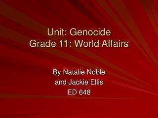 Unit: Genocide Grade 11: World Affairs