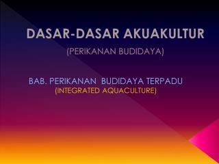 DASAR-DASAR AKUAKULTUR  (PERIKANAN BUDIDAYA)