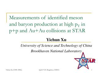 Yichun Xu University of Science and Technology of China Brookhaven National Laboratory