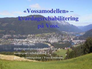 «Vossamodellen» – kvardagsrehabilitering på Voss.