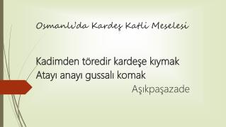 Osmanlı'da Kardeş Katli Meselesi
