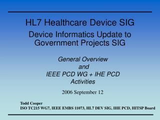 HL7 Healthcare Device SIG   Device Informatics Update to  Government Projects SIG