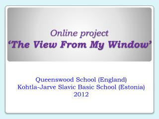 Online project ' The View From My Window'
