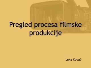 Pregled procesa filmske produkcije