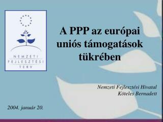 A PPP az európai uniós támogatások tükrében