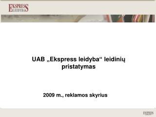 """UAB  """" Ekspress leidyba """" leidini ų pristatymas"""