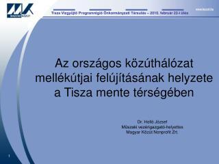 Tisza Vízgyűjtő Programrégió Önkormányzati Társulás – 2010. február 22-i ülés