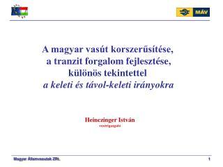A magyar vasút korszerűsítése,  a tranzit forgalom fejlesztése, különös tekintettel