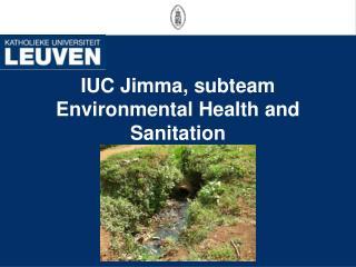 IUC Jimma, subteam Environmental Health and Sanitation