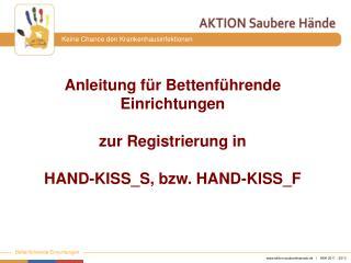 Anleitung für Bettenführende Einrichtungen zur Registrierung in HAND-KISS_S, bzw. HAND-KISS_F