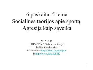6 paskaita. 5 tema Socialinės teorijos apie sportą. Agresija kaip sąveika