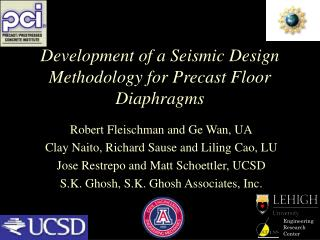 Development of a Seismic  Design Methodology for  Precast Floor  Diaphragms