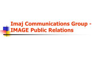 Imaj Communications Group - IMAGE Public Relations