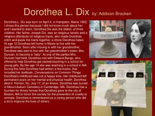Dorothea L. Dix  by: Addison Bracken