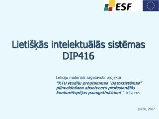 Lietišķās intelektuālās sistēmas DIP416