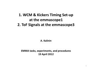 1. WCM & Kickers Timing Set-up at the emmascope1 2.  ToF  Signals at the emmascope3