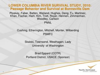 Lower Columbia river survival study, 2010:  Passage Behavior and Survival at Bonneville Dam